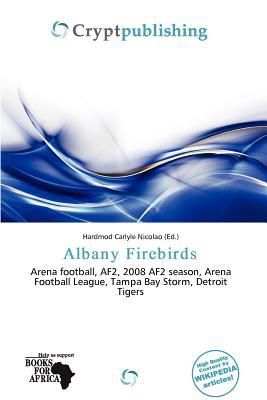 Albany Firebirds written by Hardmod Carlyle Nicolao