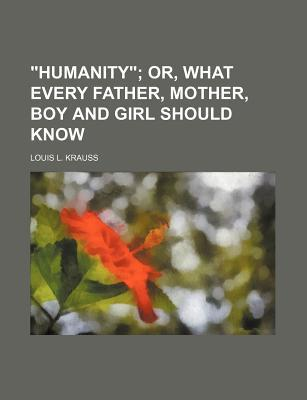 Humanity book written by Krauss, Louis L.