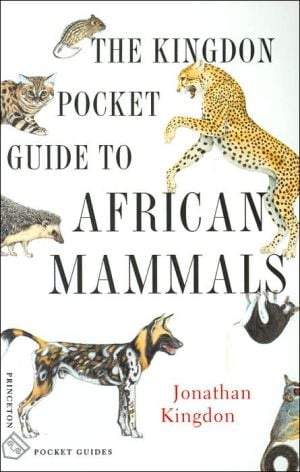 The Kingdon Pocket Guide to African Mammals book written by Jonathan Kingdon