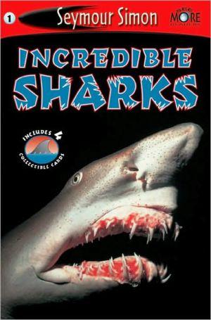 Incredible Sharks book written by Seymour Simon