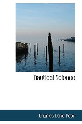 Nautical Science written by Charles Lane Poor