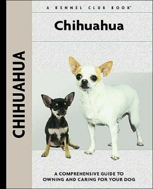 Chihuahua (Kennel Club Dog Breed Series) book written by Barbara J. Andrews