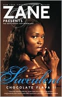 Succulent: Chocolate Flava II book written by Zane