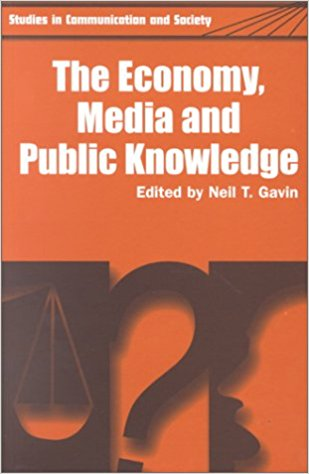The economy, media, and public knowledge book written by Neil T. Gavin