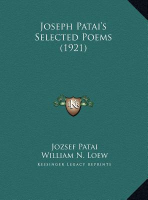 Joseph Patai's Selected Poems (1921) book written by Patai, Jozsef , Lilien, E. M. , Loew, William N.