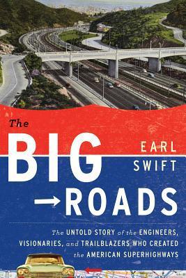 The Big Roads book written by Earl Swift