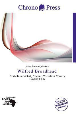 Wilfred Broadhead written by Pollux Variste Kjeld