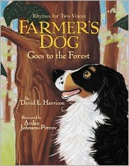 Farmer's Dog Goes to the Forest: Rhymes for Two Voices written by David L. Harrison