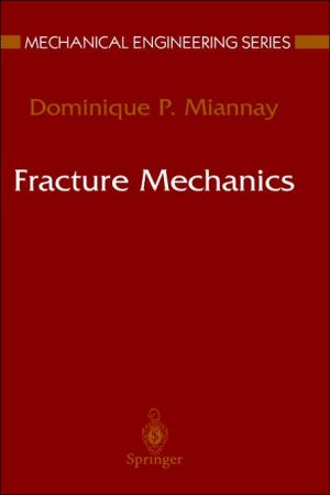 Fracture Mechanics book written by Dominique Miannay
