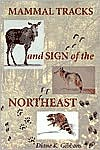 Mammal Tracks and Sign of the Northeast book written by Diane K. Gibbons
