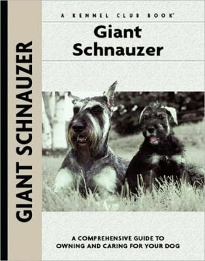 Giant Schnauzer (Comprehensive Owners Guides Series) written by Barbara J. Andrews