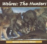 Wolves: The Hunters book written by Lynn M. Stone