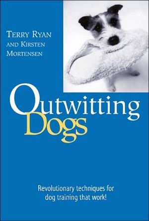 Outwitting Dogs: Revolutionary techniques for dog training that work! (Outwitting Series) book written by Terry Ryan
