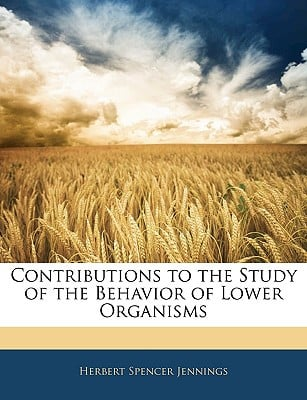 Contributions to the Study of the Behavior of Lower Organisms written by Jennings, Herbert Spencer