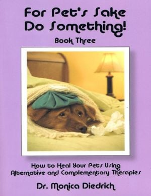 For Pet's Sake Do Something! Book Three written by Dr. Monica Diedrich