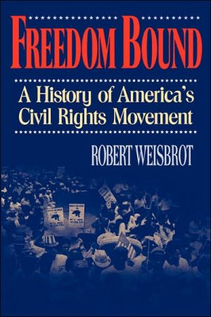 Freedom Bound: A History of America's Civil Rights Movement book written by Robert Weisbrot