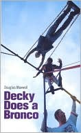 Decky Does a Bronco, Vol. 1 book written by Douglas Maxwell