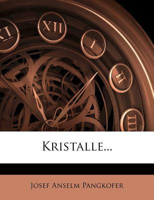 Kristalle... written by Josef Anselm Pangkofer