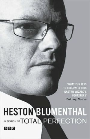 In Search of Total Perfection book written by Heston Blumenthal