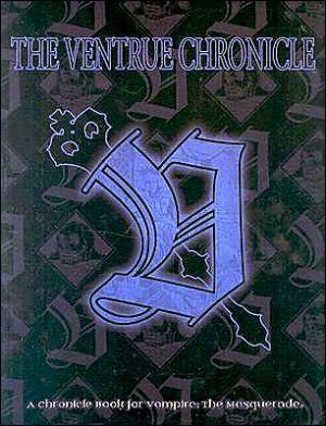The Ventrue Chronicle book written by Jacob Klunder, White W0Lf, Matthew Rourke, Chris Gunning