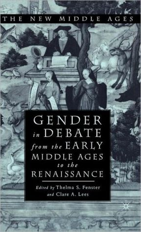 Gender in Debate from the Early Middle Ages to the Renaissance written by Thelma Fenster
