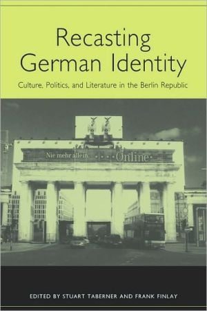 Recasting German Identity book written by Stuart Taberner