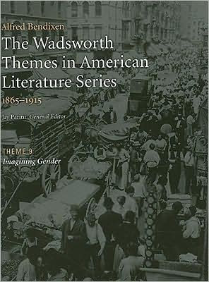 The Wadsworth Themes American Literature Series, 1865-1915 Theme 9: Imagining Gender written by Jay Parini