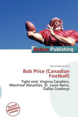 Bob Price (Canadian Football) written by Othniel Hermes
