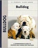 Bulldog (Kennel Club Dog Breed Series) book written by Michael Dickerson