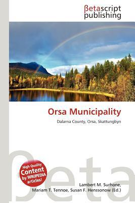Orsa Municipality written by Lambert M. Surhone