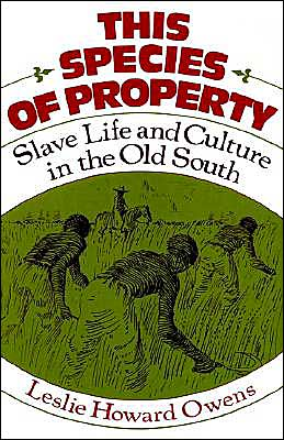 This Species of Property: Slave Life and Culture in the Old South book written by Leslie Howard Owens
