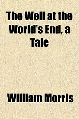 The Well at the World's End, a Tale book written by Morris, William