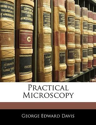 Practical Microscopy written by Davis, George Edward