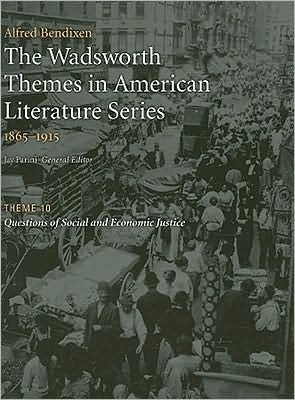 The Wadsworth Themes American Literature Series, 1865-1915 Theme 10: Questions of Social and Economic Justice written by Jay Parini