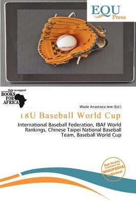 18u Baseball World Cup written by Wade Anastasia Jere
