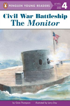 Monitor: The Iron Warship that Changed the World (All Aboard Reading Series) book written by Gare Thompson