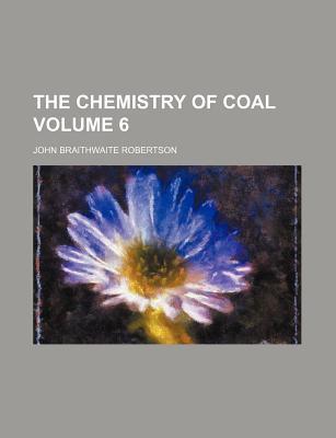 The Chemistry of Coal book written by Robertson, John Braithwaite