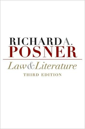 Law and Literature: Third Edition book written by Richard A. Posner