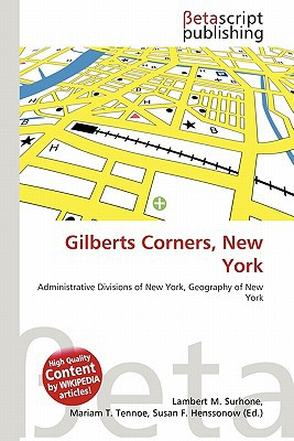 Gilberts Corners, New York written by Lambert M. Surhone