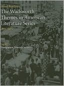 The Wadsworth Themes American Literature Series, 1865-1915 Theme 11: Immigration, Ethnicity, and Race written by Jay Parini