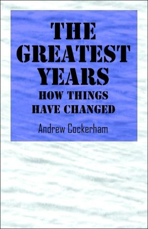 The Greatest Years book written by Andrew Cockerham