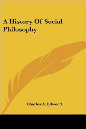 A History of Social Philosophy written by Charles A. Ellwood