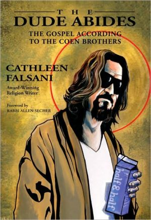 The Dude Abides: The Gospel According to the Coen Brothers book written by Cathleen Falsani