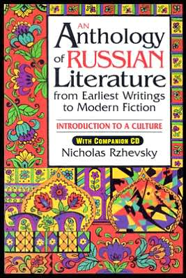 Anthology of Russian Literature from Earliest Writings to Modern Fiction: Introduction to a Culture book written by Nicholas Rzhevsky