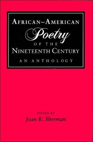 African-American Poetry of the Nineteenth Century: An Anthology book written by Joan Rita Sherman