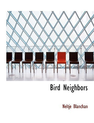 Bird Neighbors written by Blanchan, Neltje