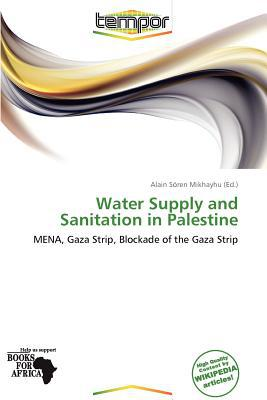 Water Supply and Sanitation in Palestine written by Alain S. Mikhayhu