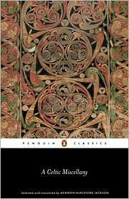 A Celtic Miscellany: Translations from the Celtic Literatures written by Various