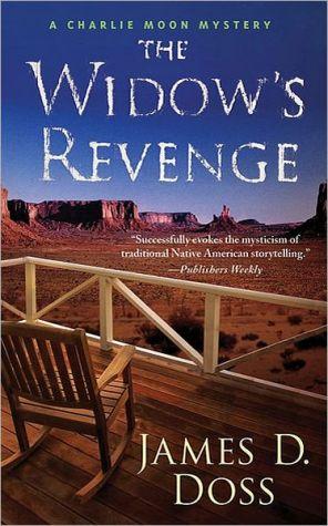 The Widow's Revenge (Charlie Moon Series #14) book written by James D. Doss