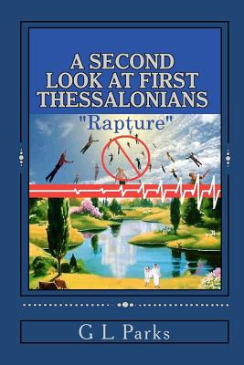A Second Look at First Thessalonians written by G. L. Parks